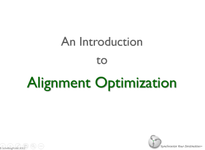 Download a presentation on Alignment Optimization by clicking the thumbnail above.
